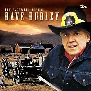 Farewell Album by Dave Dudley (2004-02-16)