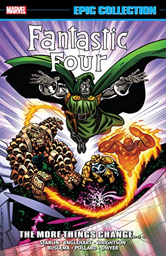 - Fantastic Four Epic Collection: The More Things Change... (Fantastic Four (1961-1996))