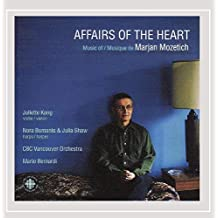 Mozetich: Affairs of the Heart - the Music of Marjan Mozetich