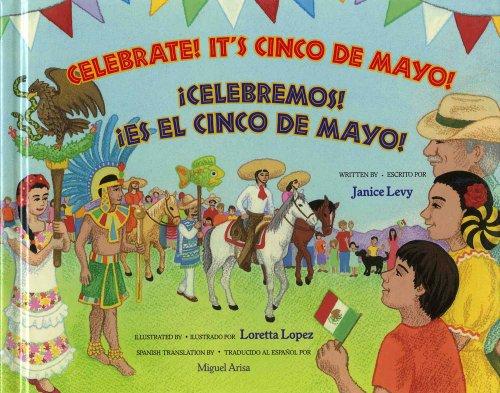 Celebrate! It's Cinco de Mayo!: !Celebramos! !Es el Cinco de Mayo! (English and Spanish Edition)