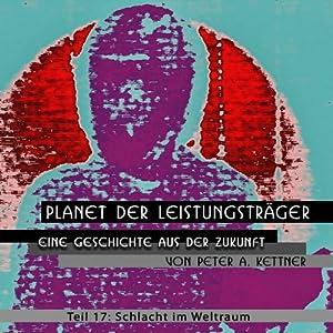 Schlacht im Weltraum (Planet der Leistungsträger 17) Hörbuch