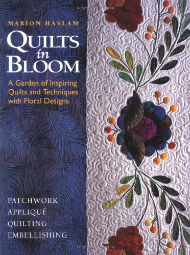 Quilts in Bloom: A Garden of Inspiring Quilts & Techniques With Floral Designs (Green Comforter Floral)