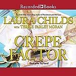 Crepe Factor | Laura Childs,Terrie Farley Moran