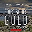 Friesisches Gold (Kommissarin Bernstein 2) Audiobook by Wolf S. Dietrich Narrated by Matthias Lühn