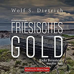 Friesisches Gold (Kommissarin Bernstein 2) Hörbuch