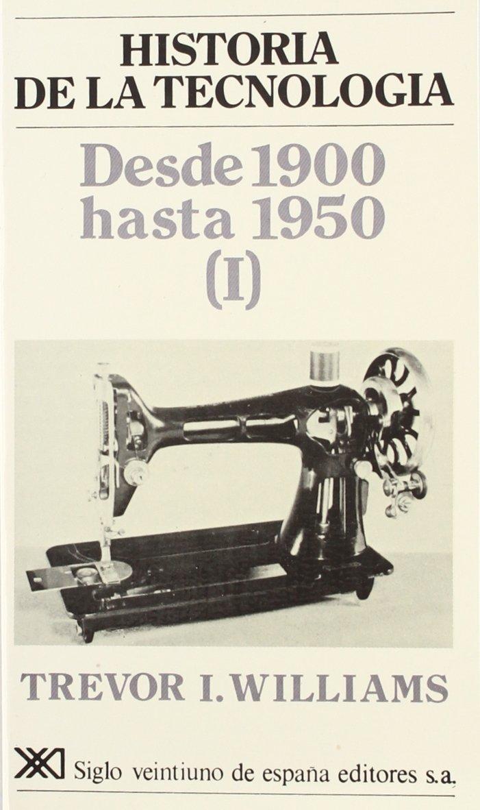 Historia de la tecnología. IV: Desde 1900 hasta 1950 I: Amazon.es ...