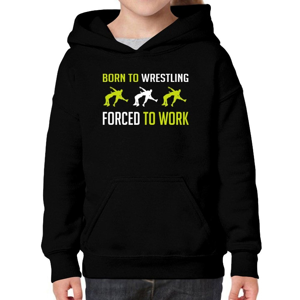 Teeburon Born To Wrestling, FORCED To Work Girl Hoodie by Teeburon