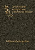 Architectural Wrought-Iron, Ancient and Modern, William Winthrop Kent, 5518597142