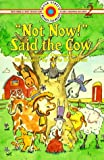 Not Now! Said the Cow, Joanne F. Oppenheim, 0553346911