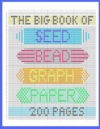 The Big Book of Seed Bead Graph Paper: beading grid paper for designing your own beadwork patterns Useful Notebooks