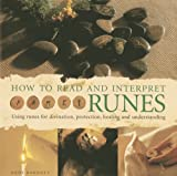 img - for How to Read and Interpret Runes: Using runes for divination, protection, healing and understanding book / textbook / text book