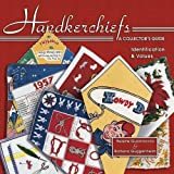 img - for Handkerchiefs: A Collector's Guide- Identification & Values (Book 1) book / textbook / text book