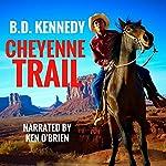Cheyenne Trail: A Western | B.D. Kennedy