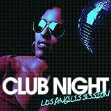 Club Night (Los Angeles Session)