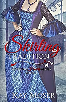 Skirting Tradition by [Moser, Kay]