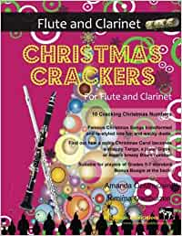 Christmas Crackers for Flute and Clarinet: 10 Cracking Christmas Numbers transformed from noble christmas carols into wacky duets, each in a unique ... Suitable for players of Grades 5-7 standard.