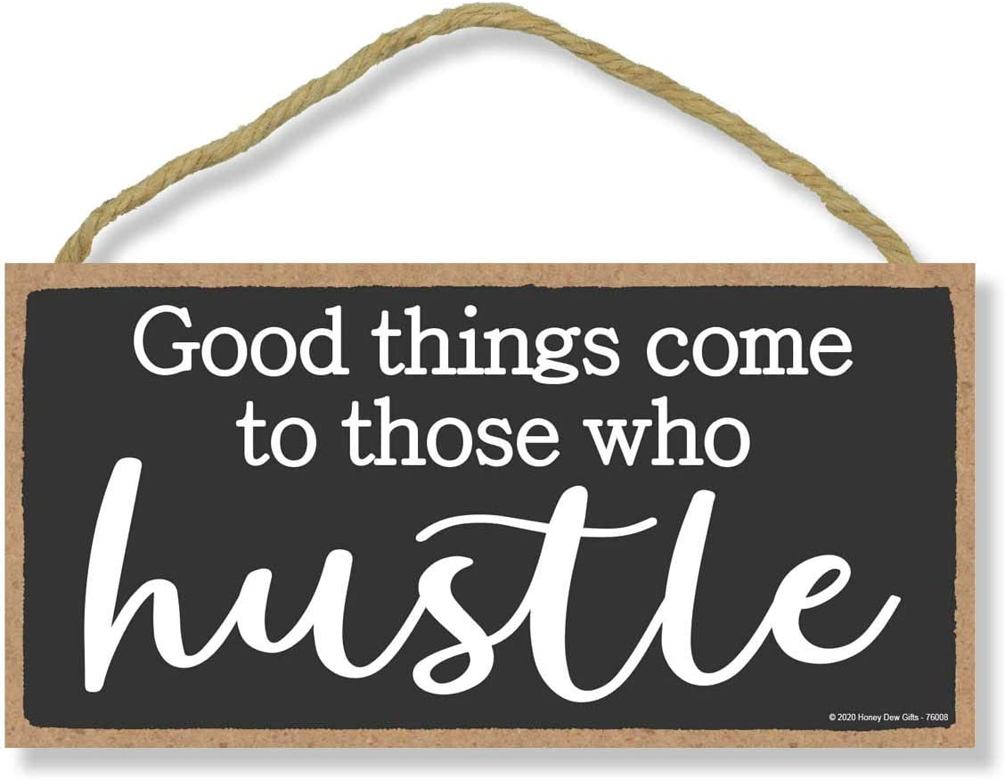 Honey Dew Gifts Inspirational Wooden Signs, Good Things Come to Those Who Hustle, 5 inch by 10 inch Hanging Wooden Sign, Decorative Wall Art, Housewarming Gifts, Home and Office Decor