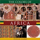 Colors of Africa, Duncan Clarke, 1571452648