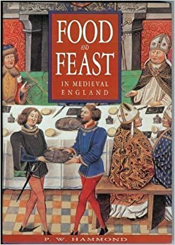 Book Food and Feast in Medieval England by P W Hammond (1993)