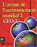 L' avenir de l'Environnement Mondial 3 : Geo-3, United Nations Environment Programme, 2804140040