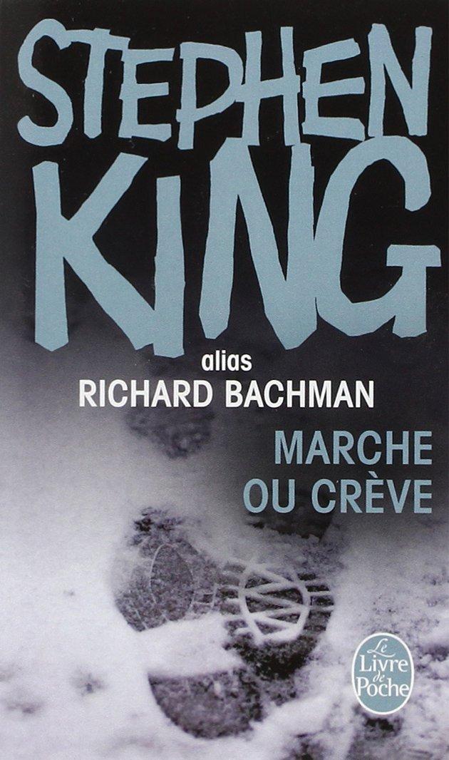 Marche ou crève Poche – 6 décembre 2004 Stephen King Marie Watkins Le Livre de Poche 2253151394