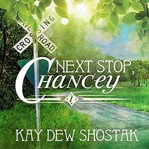 Next Stop, Chancey Audiobook