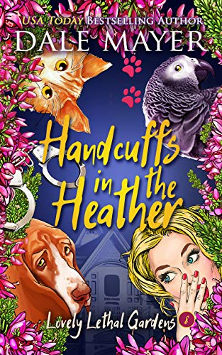 Handcuffs in the Heather (Lovely Lethal Gardens Book 8) by [Mayer, Dale]