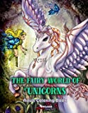 Adult coloring books: The Fairy World of Unicorns: coloring book for adults, art therapy, enchanted, unicorns