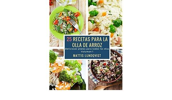 25 recetas para la olla de arroz: Deliciosos platos para todos los días eBook: Mattis Lundqvist: Amazon.es: Tienda Kindle