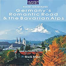 Germany's Romantic Road & Bavarian Alps: Adventure Guides