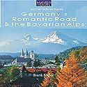 Germany's Romantic Road & Bavarian Alps: Adventure Guides Audiobook by Henrik Bekker Narrated by Adrienne Ellis