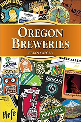 Oregon Breweries (Breweries Series) by Yaeger, Brian (2014)