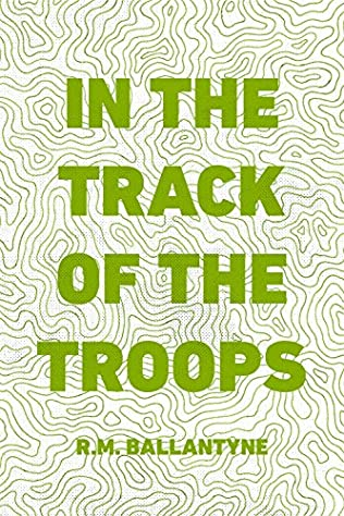 book cover of In The Track Of The Troops