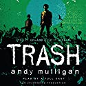 Trash Audiobook by Andy Mulligan Narrated by Ramon DeOcamop, Chris Nunez, Elissa Steele, Michelle Gonzalez, Everette Plen