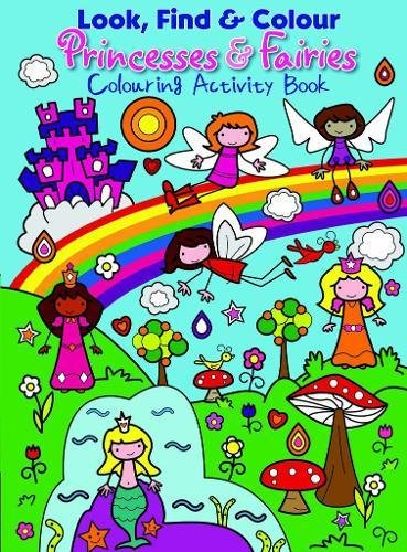 Read Online Look Find and Colour - Princesses and Fairies: Colourful Activity Book ebook