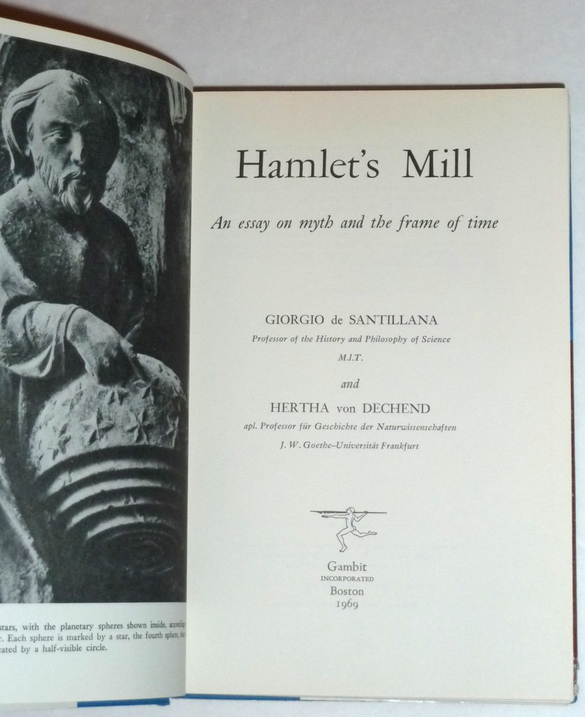 hamlet s mill an essay on myth and the frame of time giorgio de hamlet s mill an essay on myth and the frame of time giorgio de santillana hertha von dechend 9780876450086 com books