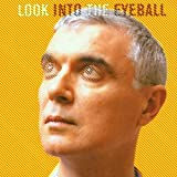 Look Into The Eyeball by David Byrne (2001-05-08)