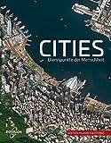 CITIES: Brennpunkte der Menschheit