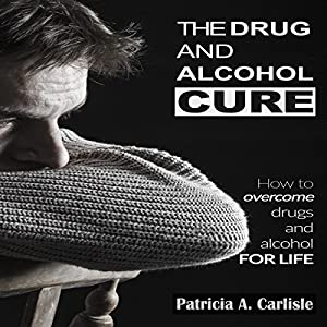 The Drug and Alcohol Cure Audiobook
