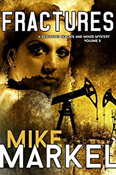 Fractures: A Detectives Seagate and Miner Mystery by [Markel, Mike]