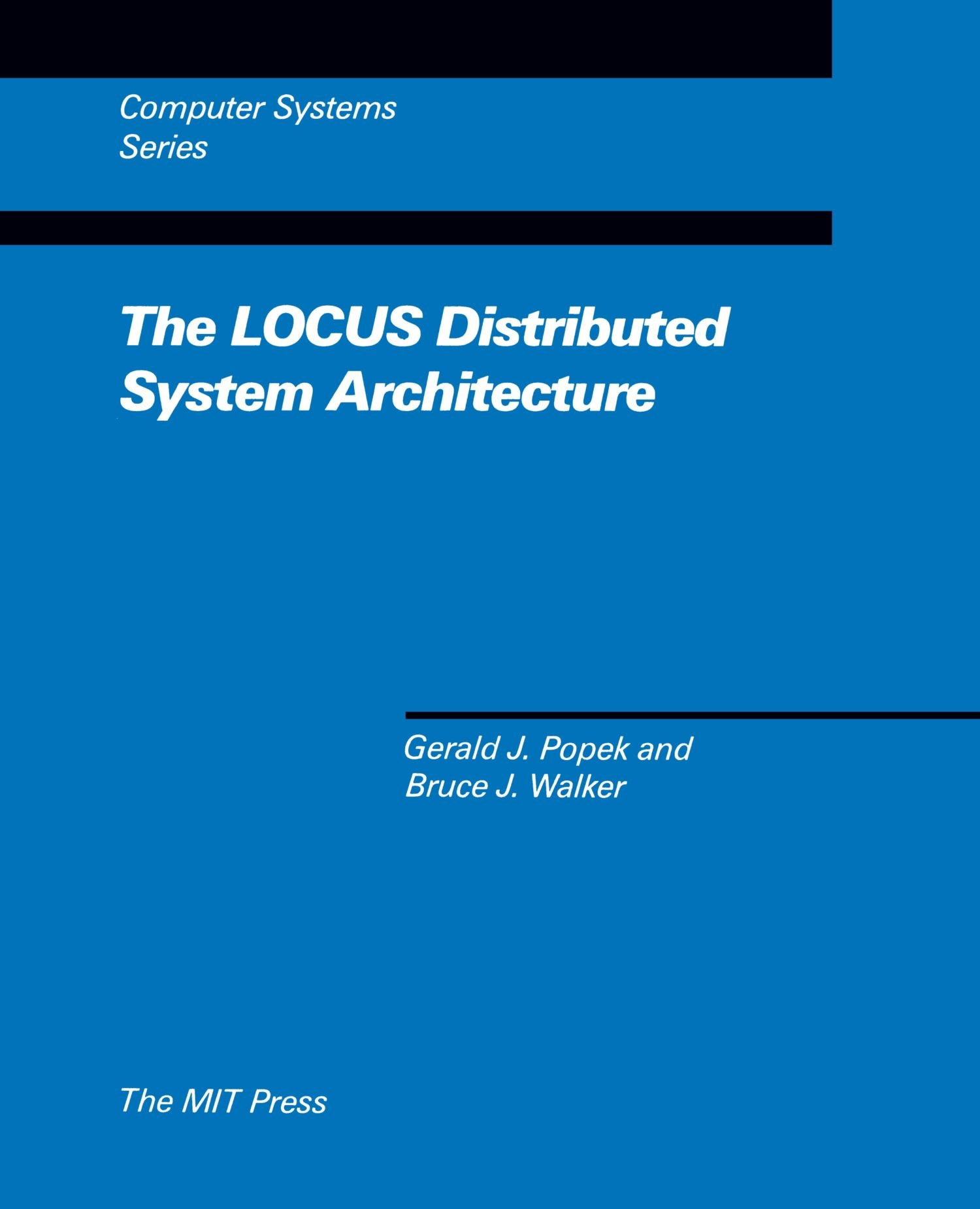 Read Online The LOCUS Distributed System Architecture (Computer Systems Series) pdf