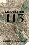 Le Dossier 113 (Annoté) (French Edition)