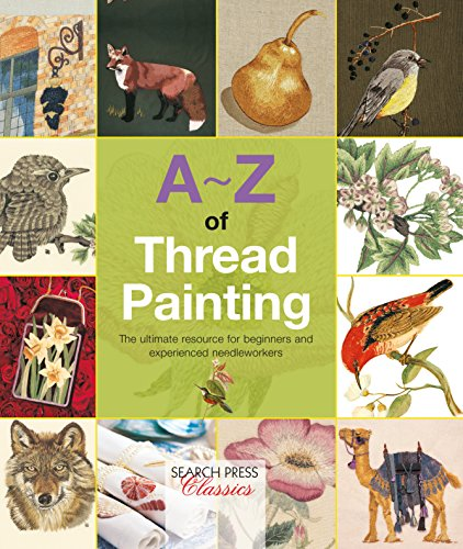 (A-Z of Thread Painting (A-Z of Needlecraft))