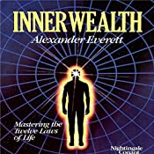 Inner Wealth: Mastering the Twelve Laws of Life | Alexander Everett