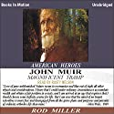John Muir: Magnificent Tramp Audiobook by Rod Miller Narrated by Rusty Nelson
