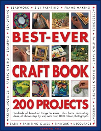 Best-Ever Craft Book: 200 Projects: Hundreds of Beautiful ...