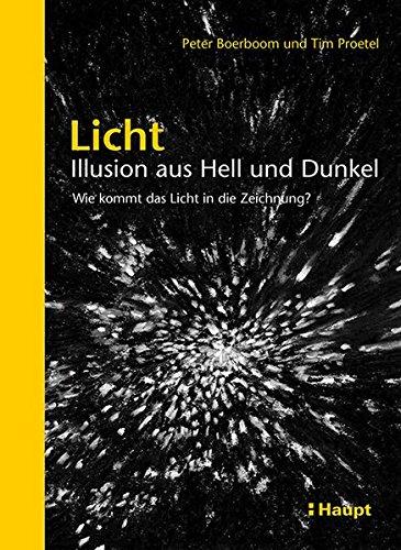 Licht: Illusion aus Hell und Dunkel: Wie kommt das Licht in die Zeichnung?