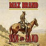 Sun and Sand: A Western Trio | Max Brand