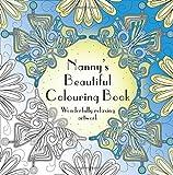 Nanny's Beautiful Colouring Book: Wonderfully relaxing artwork