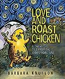 Love and Roast Chicken, Barbara Knutson, 1575056577